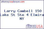 Larry Cambell 150 Lake St Ste 4 Elmira NY