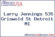 Larry Jennings 535 Griswold St Detroit MI