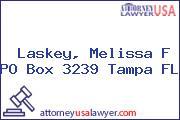 Laskey, Melissa F PO Box 3239 Tampa FL