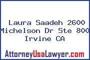 Laura Saadeh 2600 Michelson Dr Ste 800 Irvine CA