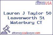 Lauren J Taylor 50 Leavenworth St Waterbury CT
