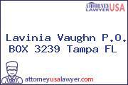 Lavinia Vaughn P.O. BOX 3239 Tampa FL