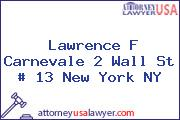 Lawrence F Carnevale 2 Wall St # 13 New York NY