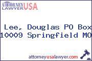 Lee, Douglas PO Box 10009 Springfield MO