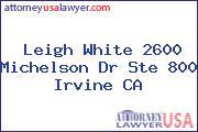 Leigh White 2600 Michelson Dr Ste 800 Irvine CA