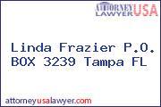 Linda Frazier P.O. BOX 3239 Tampa FL