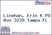 Linehan, Erin K PO Box 3239 Tampa FL