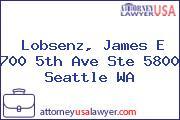 Lobsenz, James E 700 5th Ave Ste 5800 Seattle WA