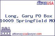Long, Gary PO Box 10009 Springfield MO