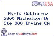 Maria Gutierrez 2600 Michelson Dr Ste 800 Irvine CA