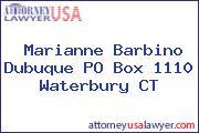 Marianne Barbino Dubuque PO Box 1110 Waterbury CT