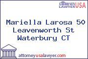 Mariella Larosa 50 Leavenworth St Waterbury CT