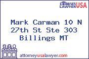 Mark Carman 10 N 27th St Ste 303 Billings MT