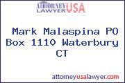 Mark Malaspina PO Box 1110 Waterbury CT