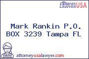 Mark Rankin P.O. BOX 3239 Tampa FL