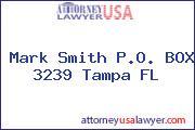 Mark Smith P.O. BOX 3239 Tampa FL