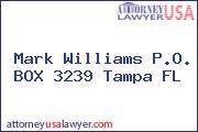 Mark Williams P.O. BOX 3239 Tampa FL