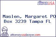 Maslen, Margaret PO Box 3239 Tampa FL