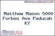 Matthew Mason 5000 Forbes Ave Paducah KY