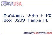 McAdams, John P PO Box 3239 Tampa FL