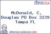 McDonald, C. Douglas PO Box 3239 Tampa FL