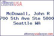 McDowall, John R 700 5th Ave Ste 5800 Seattle WA