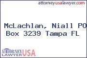 McLachlan, Niall PO Box 3239 Tampa FL