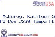 McLeroy, Kathleen S PO Box 3239 Tampa FL