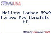 Melissa Morber 5000 Forbes Ave Honolulu HI