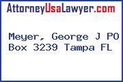 Meyer, George J PO Box 3239 Tampa FL