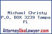 Michael Christy P.O. BOX 3239 Tampa FL