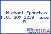 Michael Epanchin P.O. BOX 3239 Tampa FL