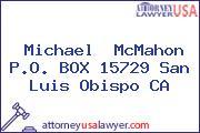 Michael  McMahon P.O. BOX 15729 San Luis Obispo CA