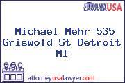 Michael Mehr 535 Griswold St Detroit MI