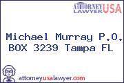 Michael Murray P.O. BOX 3239 Tampa FL