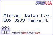 Michael Nolan P.O. BOX 3239 Tampa FL