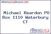Michael Reardon PO Box 1110 Waterbury CT