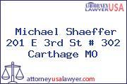 Michael Shaeffer 201 E 3rd St # 302 Carthage MO
