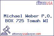 Michael Weber P.O. BOX 725 Tomah WI