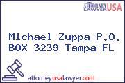 Michael Zuppa P.O. BOX 3239 Tampa FL