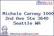 Michele Carney 1000 2nd Ave Ste 3640 Seattle WA