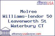 Molree Williams-lendor 50 Leavenworth St Waterbury CT