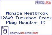 Monica Westbrook 12800 Tuckahoe Creek Pkwy Houston TX