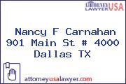 Nancy F Carnahan 901 Main St # 4000 Dallas TX