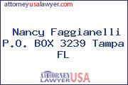 Nancy Faggianelli P.O. BOX 3239 Tampa FL