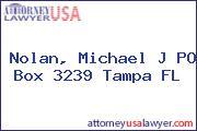 Nolan, Michael J PO Box 3239 Tampa FL