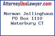 Norman Jellinghaus PO Box 1110 Waterbury CT