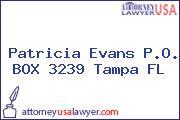 Patricia Evans P.O. BOX 3239 Tampa FL