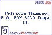 Patricia Thompson P.O. BOX 3239 Tampa FL