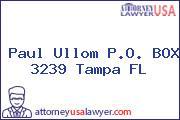Paul Ullom P.O. BOX 3239 Tampa FL